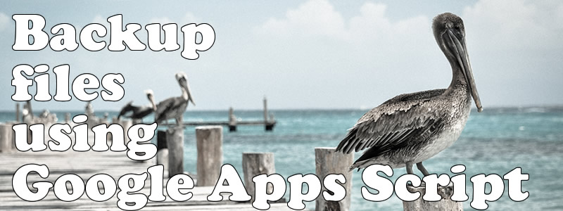 【簡単】Google Apps ScriptsでGoogleドライブのファイルを自動バックアップ